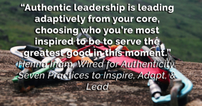 Authentic Leadership – What is it? How can you develop Authentic Leadership?